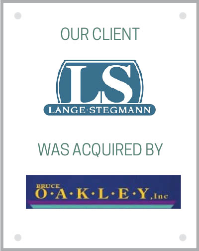 Our client Lange-Stegmann Inc. was acquired by Bruce Oakley, Inc.