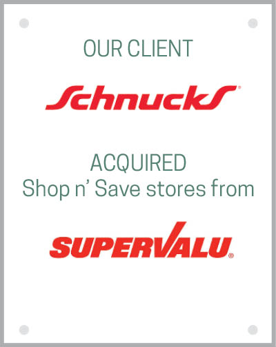 Our client Schnuck Markets, Inc. acquired approximately 23 Shop n' Save stores from SuperValu, Inc.